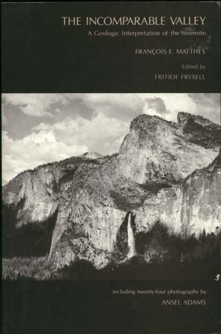 9780520008274: The Incomparable Valley: A Geologic Interpretation of the Yosemite