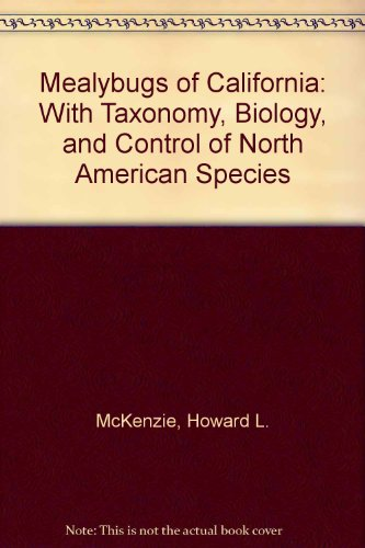 Mealybugs of California: With Taxonomy, Biology, and: McKenzie, Howard L.