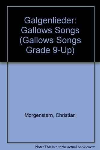 Christian Morgenstern's Galgenlieder A Selection: Morgenstern, Christian