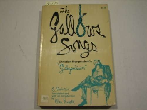 The Gallows Songs: Christian Morgenstern's Galgenlieder, A Selection (English and German ...