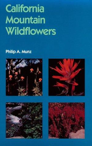 9780520009011: California Mountain Wildflowers