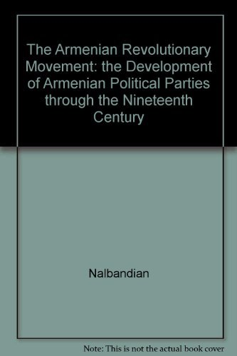 9780520009141: The Armenian Revolutionary Movement: the Development of Armenian Political Parties through the Nineteenth Century