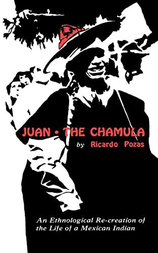 Juan the Chamula: An Ethnological Recreation of: Pozas, Ricardo