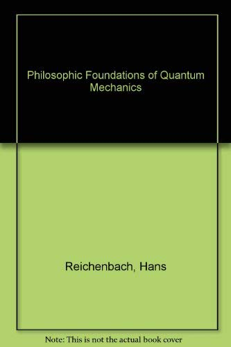 9780520010581: Philosophic Foundations of Quantum Mechanics