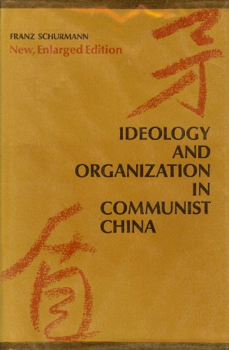 9780520011519: Ideology and Organisation in Communist China