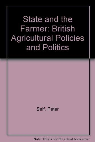 9780520011595: State and the Farmer: British Agricultural Policies and Politics