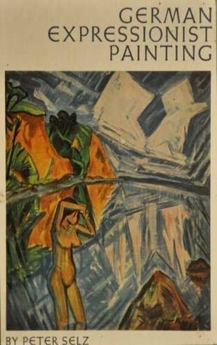 9780520011618: German Expressionist Painting