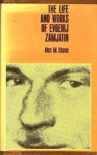 The Life and Works of Evgenij Zamjatin: Shane, Alex