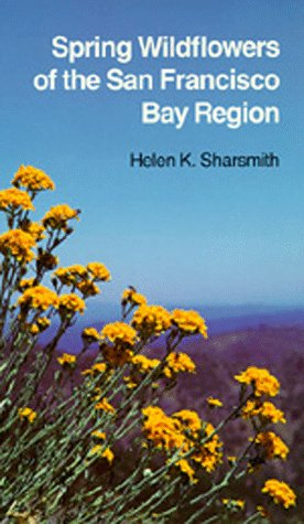 9780520011687: Spring Wildflowers of the San Francisco Bay Region (California Natural History Guides: 11)