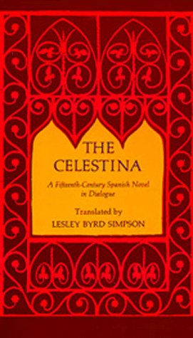 9780520011779: The Celestina: A Fifteenth-Century Spanish Novel in Dialogue (No. Cal 26)