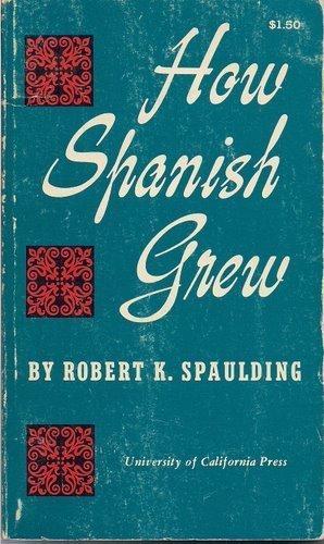 9780520011939: How Spanish Grew (Library Reprint)