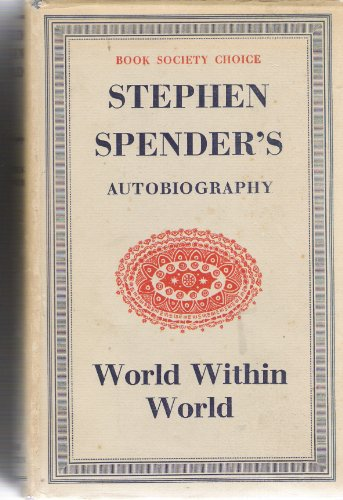 9780520011984: World within World: The Autobiography of Stephen Spender