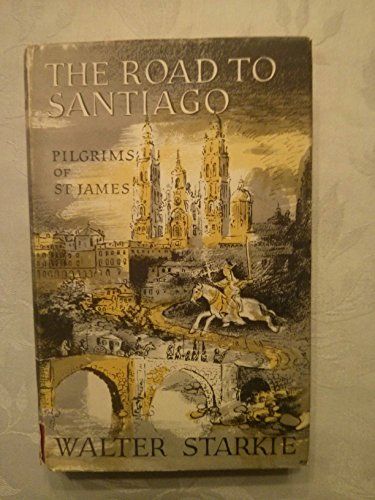 9780520012080: Road to Santiago: Pilgrims of St. James