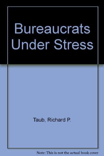 Bureaucrats Under Stress (0520012542) by Richard P. Taub