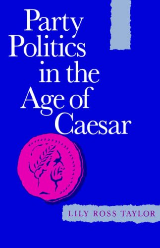 9780520012578: Party Politics in the Age of Cæsar (Sather Classical Lectures)