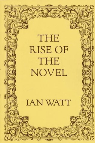 The Rise of the Novel : Studies: Ian Watt