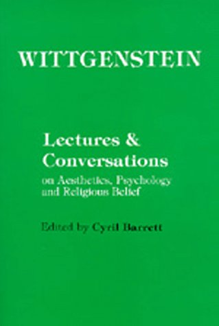 9780520013544: Wittgenstein Lectures and Conversations on Aesthetics, Psychology, and Religious Belief