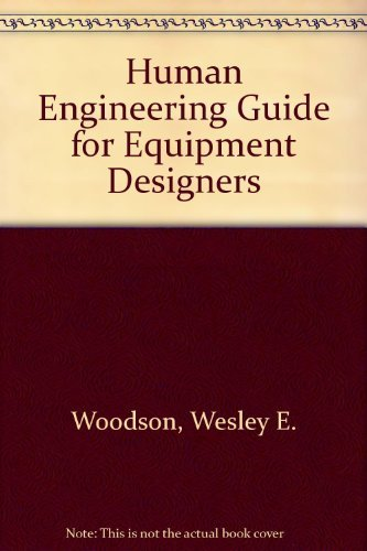 9780520013636: Human Engineering Guide for Equipment Designers
