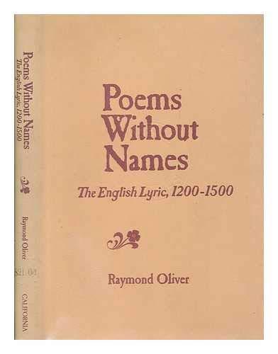 Poems without Names: English Lyric, 1200-1500: Oliver, Raymond