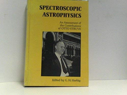 9780520014107: Spectroscopic Astrophysics: An Assessment of the Contributions of Otto Struve
