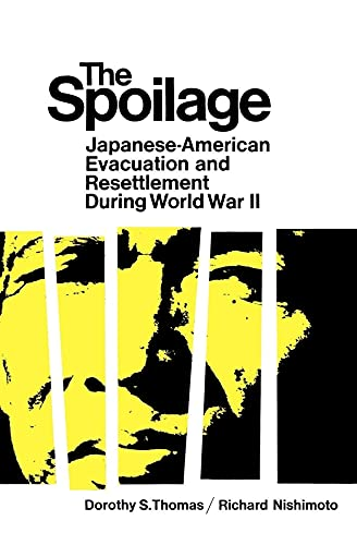 9780520014183: The Spoilage: Japanese-American Evacuation and Resettlement During World War II