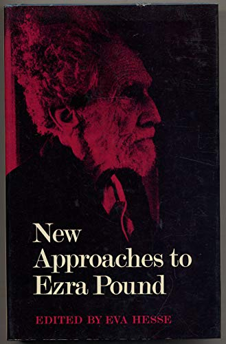 9780520014398: New Approaches to Ezra Pound: A Co-Ordinated Investigation of Pound's Poetry and Ideas