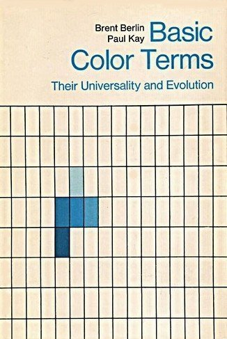 9780520014428: Basic Color Terms: Their Universality and Evolution