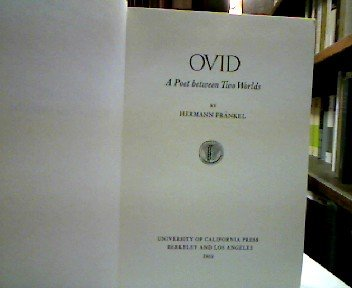 Ovid: A Poet Between Two Worlds (Library Reprint): Frankel, Hermann