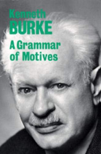 A Grammar of Motives - Kenneth Burke