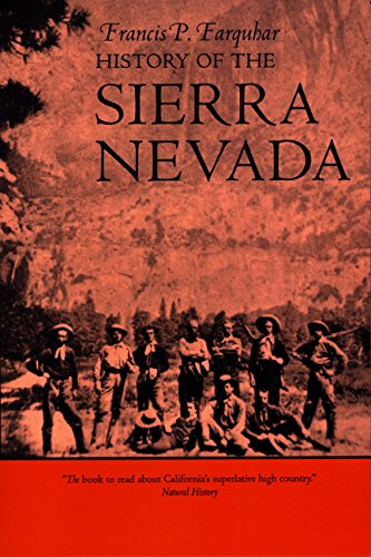 History of the Sierra Nevada: Farquhar, Francis P.