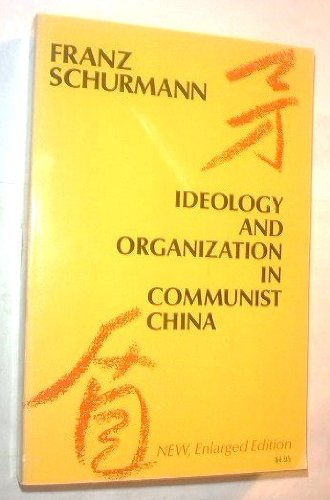 9780520015531: Ideology and Organization In Communist China