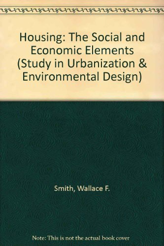 Housing: The Social and Economic Elements (Study: Wallace F. Smith