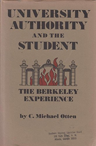 9780520016071: University Authority and the Student: Berkeley Experience
