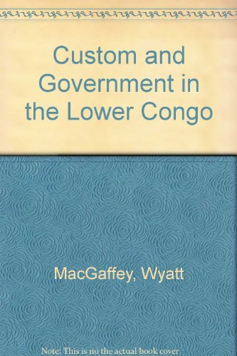 Custom and Government in the Lower Congo