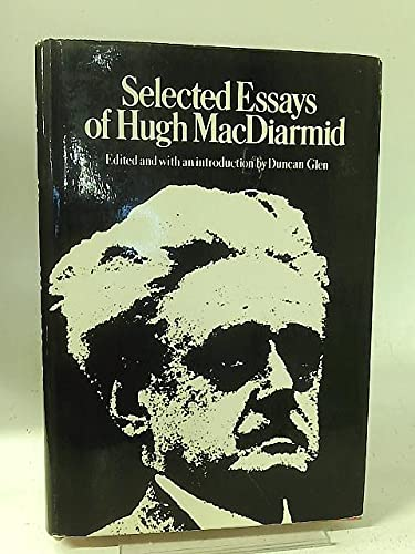Selected essays of Hugh MacDiarmid: MacDiarmid, Hugh