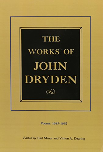 The Works of John Dryden, Volume III: Poems, 1685-1692: Dryden, John