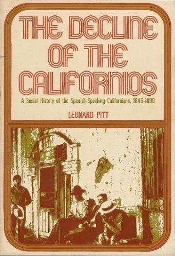 9780520016378: The Decline of the Californios: A Social History of the Spanish-Speaking Californians, 1846-1890