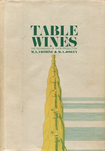 Table Wines: The Technology of Their Production: Maynard A. Amerine,