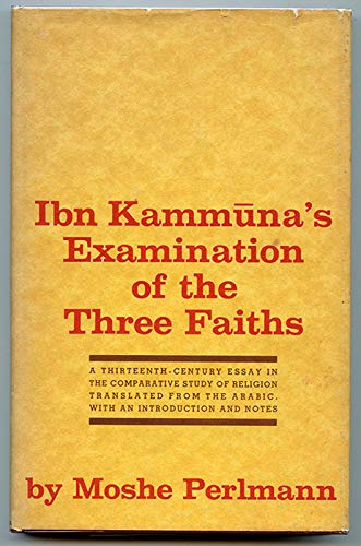 9780520016583: Examination of Three Faiths: A Thirteenth Century Essay in the Comparative Study of Religion