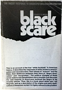 Black Scare: The Racist Response to Emancipation and Reconstruction.: WOOD, Forrest G.