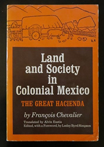 9780520016651: Land and Society in Colonial Mexico: The Great Hacienda