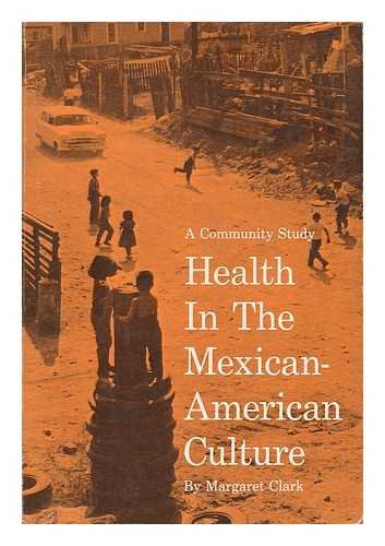 9780520016682: Health in the Mexican American Culture: A Community Study