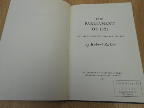Parliament of 1621: A Study in Constitutional Conflict: Zaller, Robert