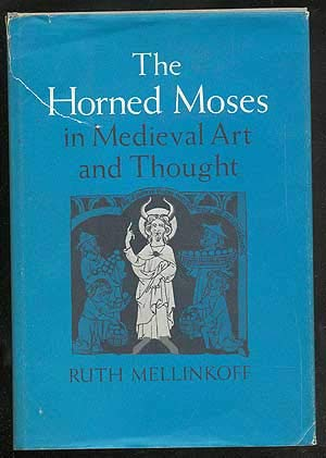 HORNED MOSES IN MEDIEVAL ART AND THOUGHT.: Mellinkoff, Ruth.