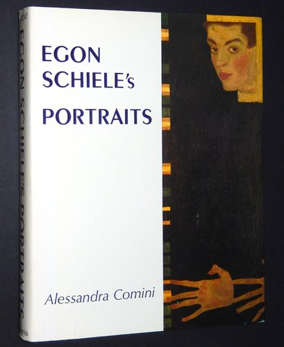 EGON SCHIELE'S PORTRAITS. (California Studies in the History of Art, XVII).