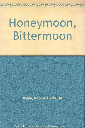 Honeymoon, Bittermoon: Perez De Ayala,