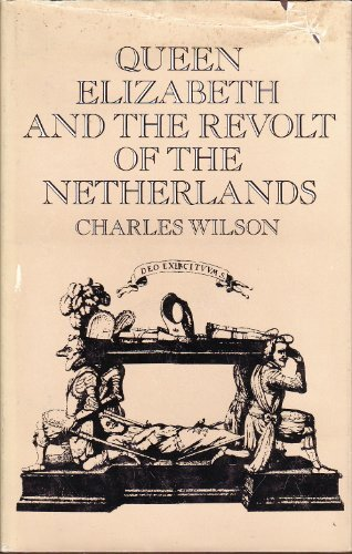 9780520017443: Queen Elizabeth and the revolt of the Netherlands