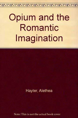 Opium and the Romantic Imagination: Hayter, Alethea