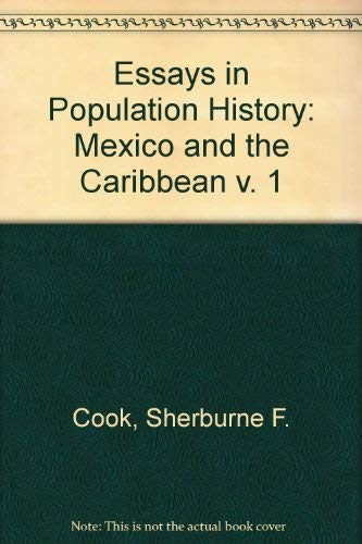 ESSAYS IN POPULATION HISTORY: MEXICO AND THE CARIBBEAN (2 VOLUME SET): Sherburne Friend Cook