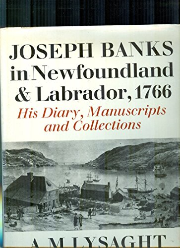 JOSEPH BANKS IN NEWFOUNDLAND AND LABRADOR, 1766: Banks, Joseph. Ed. A.M. Lysaght
